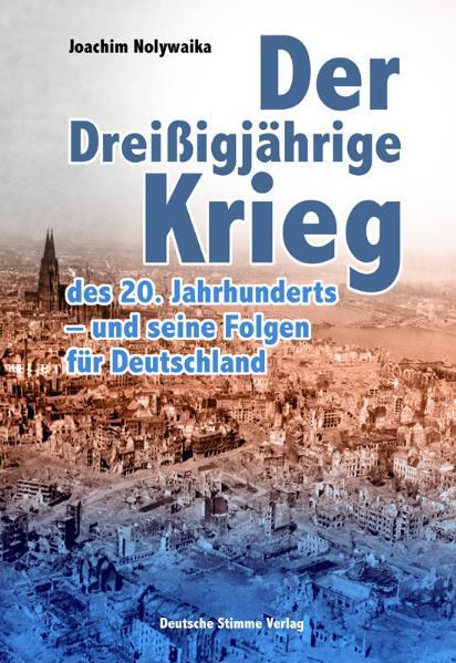 Der Dreißigjährige Krieg des 20. Jahrhunderts - und seine Folgen für Deutschland - Coverbild