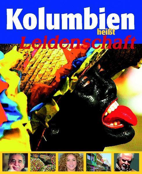 Kolumbien heißt Leidenschaft - Coverbild