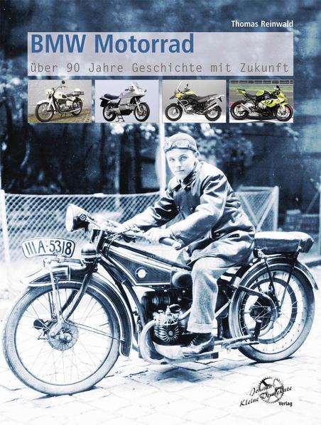 BMW Motorrad Über 90 Jahre Geschichte mit Zukunft - Coverbild
