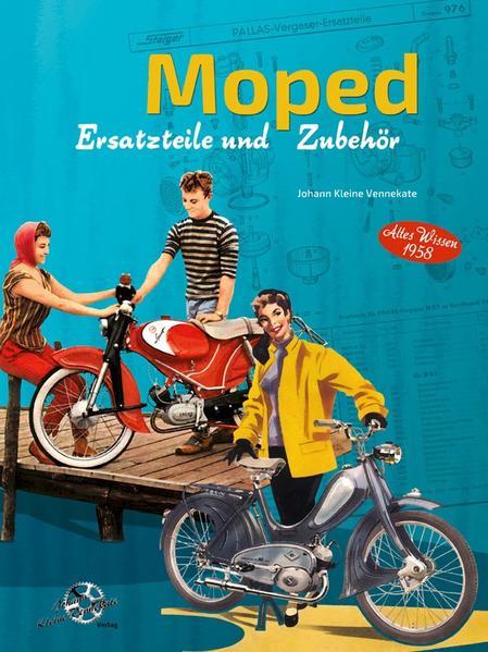 Moped Ersatzteile und Zubehör Altes Wissen 1958 - Coverbild