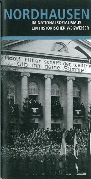 Nordhausen im Nationalsozialismus. Ein historischer Wegweiser. - Coverbild