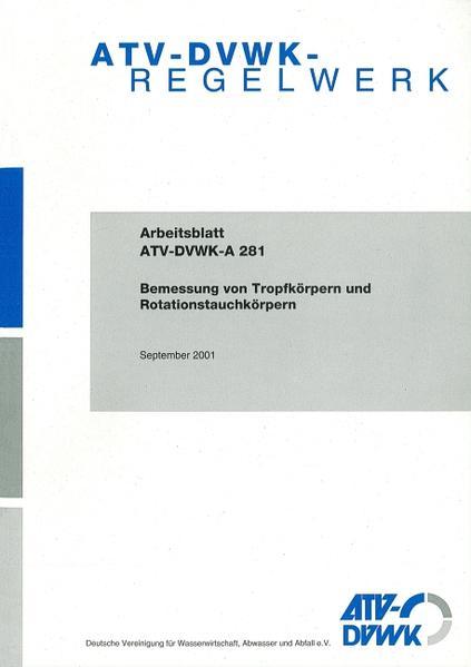 ATV-DVWK-A 281 Bemessung von Tropfkörpern und Rotationstauchkörpern - Coverbild