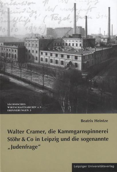 Walter Cramer, die Kammgarnspinnerei Stöhr & Co in Leipzig und die sogenannte