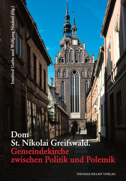 Dom St. Nikolai Greifswald: Gemeindekirche zwischen Politik und Polemik. - Coverbild