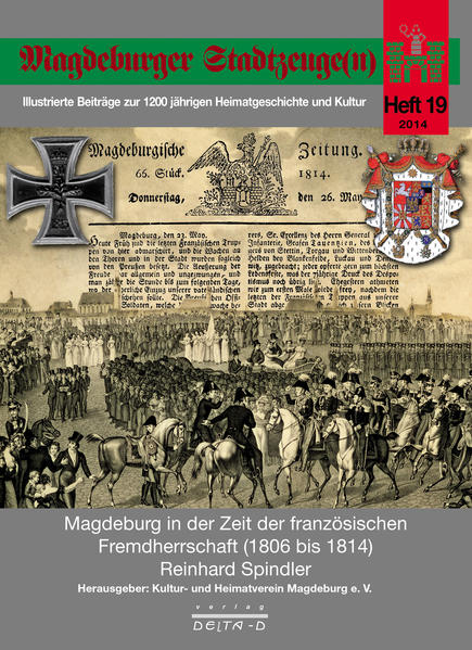 Magdeburger Stadtzeuge(n) / Magdeburg in der Zeit der französischen Fremdherrschaft (1806 bis 1814) - Coverbild