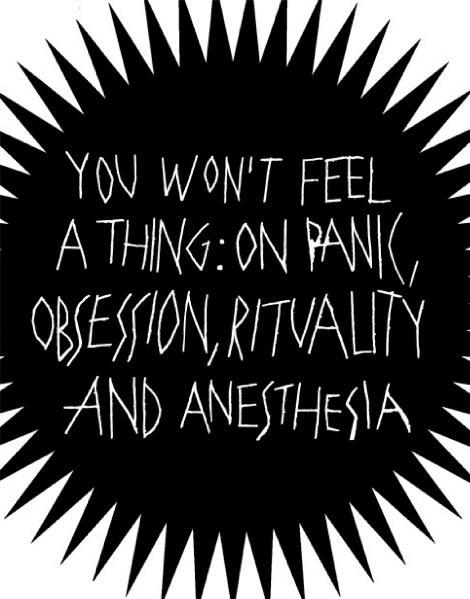 You Won't Feel A Thing. Zu Panik, Obsession, Ritualität und Betäubung - Coverbild
