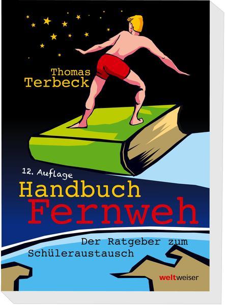 Handbuch Fernweh. Der Ratgeber zum Schüleraustausch - Coverbild