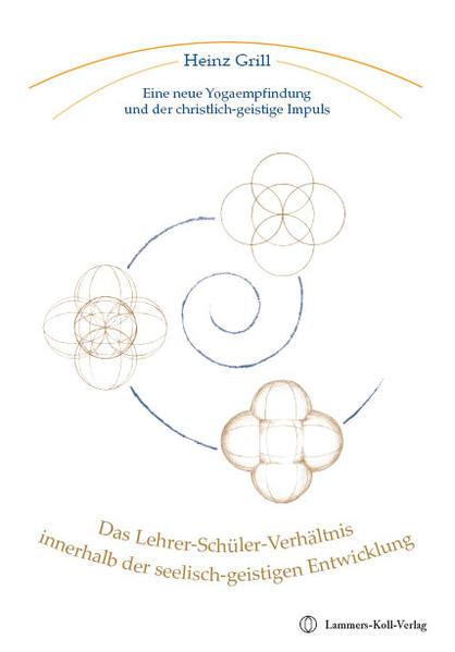 Das Lehrer-Schüler-Verhältnis innerhalb der seelisch-geistigen Entwicklung - Coverbild