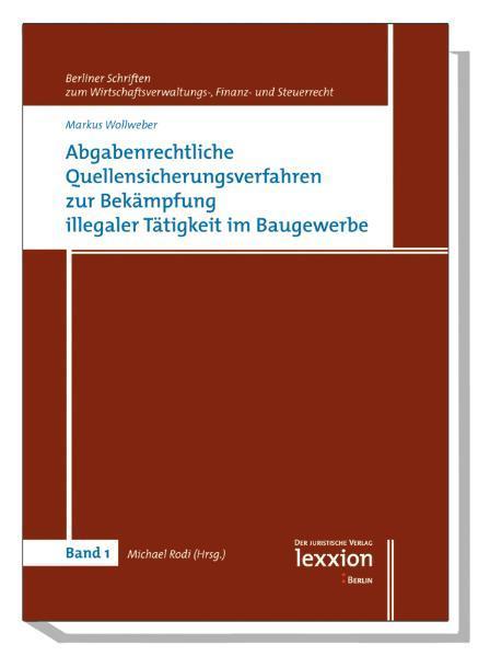 Abgabenrechtliche Quellensicherungsverfahren zur Bekämpfung illegaler Tätigkeit im Baugewerbe - Coverbild