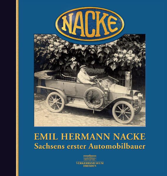 Emil Hermann Nacke - Sachsens erster Automobilbauer - Coverbild