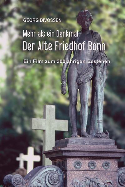 Der Alte Friedhof Bonn - Mehr als ein Denkmal - Coverbild
