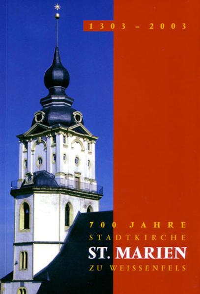 700 Jahre Stadtkirche St. Marien zu Weißenfels - Coverbild