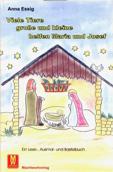 Viele Tiere, grosse und kleine helfen Maria und Josef - Coverbild