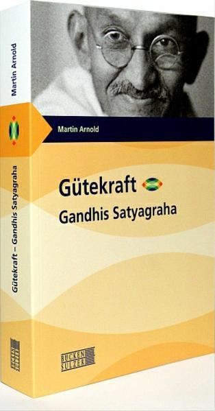 Gütekraft - Gandhis Satyagraha - Coverbild