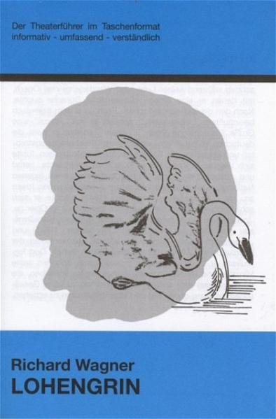 Lohengrin - Theaterführer im Taschenformat zu Richard Wagner - Coverbild
