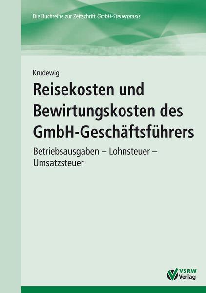 Reisekosten und Bewirtungskosten des GmbH-Geschäftsführers - Coverbild