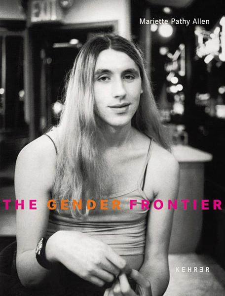 Mariette Pathy Allen – The Gender Frontier - Coverbild