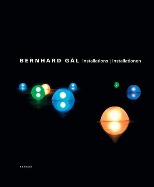 Bernhard Gál – Installationen 1998-2004 - Coverbild