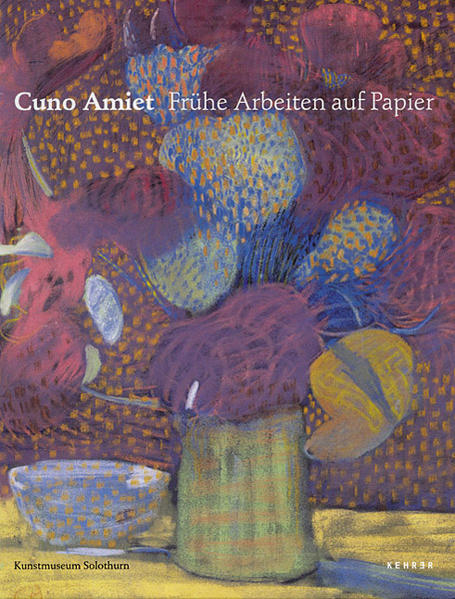 Cuno Amiet – Frühe Arbeiten auf Papier - Coverbild