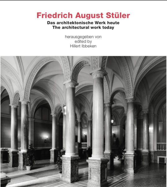Friedrich August Stüler  Das architektonische Werk heute/ The architectural work today - Coverbild