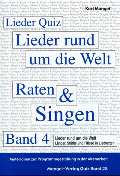 Lieder Quiz – Raten und Singen – Band 4 – Lieder rund um die Welt – Länder, Städte und Flüsse in Liedtexten - Coverbild
