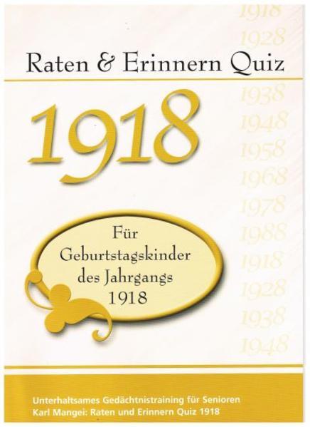 Raten und Erinnern Quiz 1918 – Für Geburtstagskinder des Jahrgangs 1918 - Coverbild