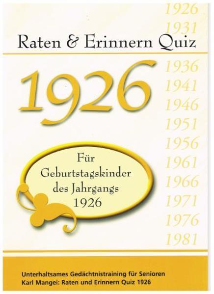 Raten und Erinnern Quiz 1926 – Für Geburtstagskinder des Jahrgangs 1926 - Coverbild