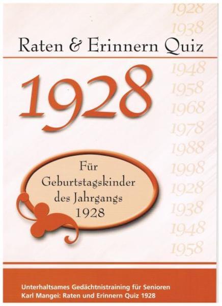 Raten und Erinnern Quiz 1928 – Für Geburtstagskinder des Jahrgangs 1928 - Coverbild