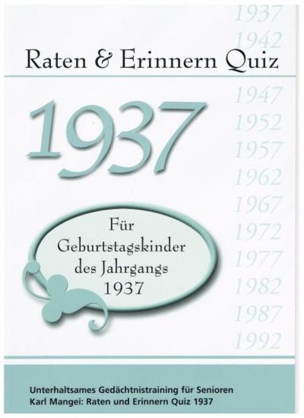 Raten und Erinnern Quiz 1937 – Für Geburtstagskinder des Jahrgangs 1937 - Coverbild