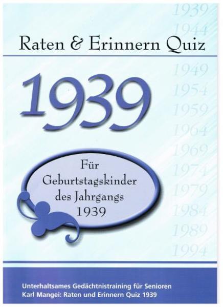 Raten und Erinnern Quiz 1939 – Für Geburtstagskinder des Jahrgangs 1939 - Coverbild