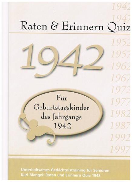 Raten und Erinnern Quiz 1942 – Für Geburtstagskinder des Jahrgangs 1942 - Coverbild