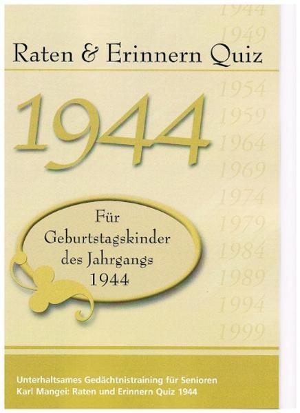 Raten und Erinnern Quiz 1944 – Für Geburtstagskinder des Jahrgangs 1944 - Coverbild