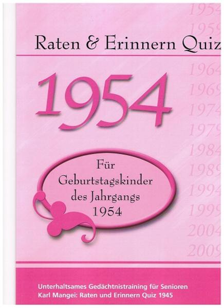 Raten und Erinnern Quiz 1954 – Für Geburtstagskinder des Jahrgangs 1954 - Coverbild