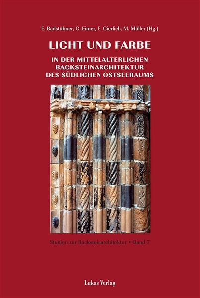 Studien zur Backsteinarchitektur / Licht und Farbe in der mittelalterlichen Backsteinarchitektur des südlichen Ostseeraums - Coverbild