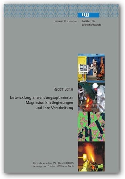 Entwicklung anwendungsoptimierter Magnesiumknetlegierungen und ihre Verarbeitung - Coverbild