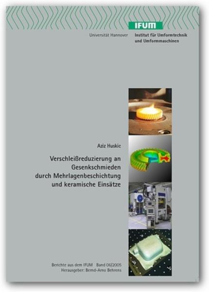 Verschleissreduzierung an Schmiedegesenken durch Mehrlagenbeschichtung und keramische Einsätze - Coverbild
