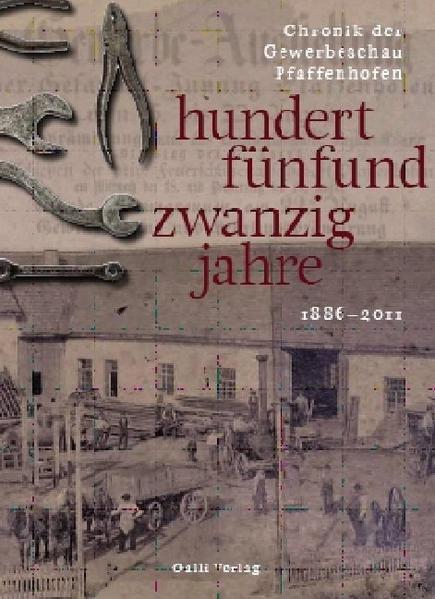 hundertfünfundzwanzig jahre - Chronik der Gewerbeschau Pfaffenhofen - Coverbild