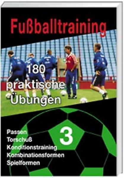 Fussballtraining - 180 praktische Übungen Teil 1, 2, 3, 4 / Fussballtraining - 180 praktische Übungen Teil 1, 2, 3, 4 - Coverbild
