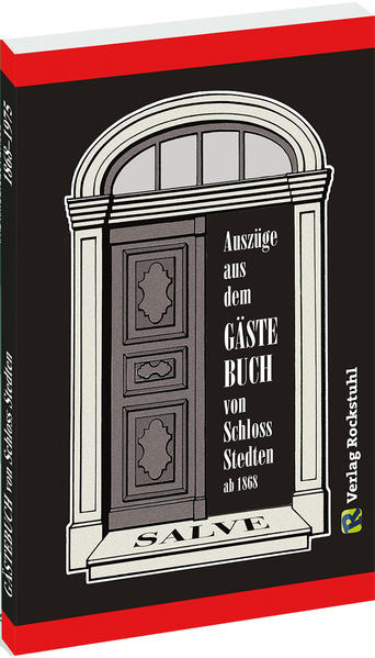 Auszüge aus dem Gästebuch von SCHLOSS STEDTEN 1868-1975 - Coverbild