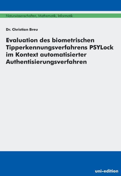 Evaluation des biometrischen Tipperkennungsverfahrens PSYLock im Kontext automatisierter Authentisierungsverfahren - Coverbild
