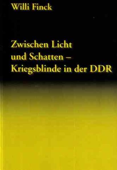 Zwischen Licht und Schatten - Kriegsblinde in der DDR - Coverbild