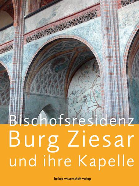 Bischofsresidenz Burg Ziesar und ihre Kapelle - Coverbild