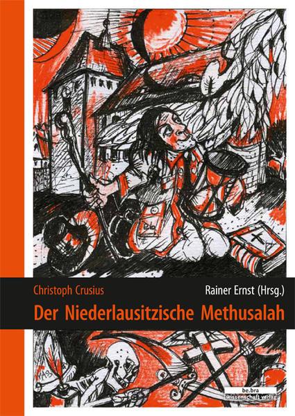 Christoph Crusius: Der Niederlausitzische Methusalah - Coverbild