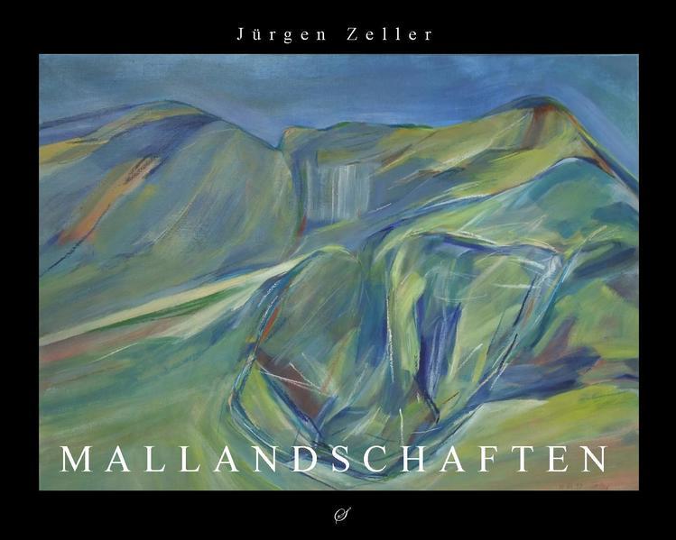 Jürgen Zeller - Mallandschaften - Coverbild