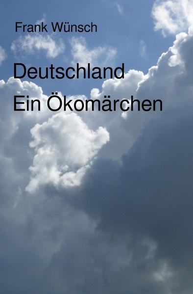 Deutschland. Ein Ökomärchen - Coverbild