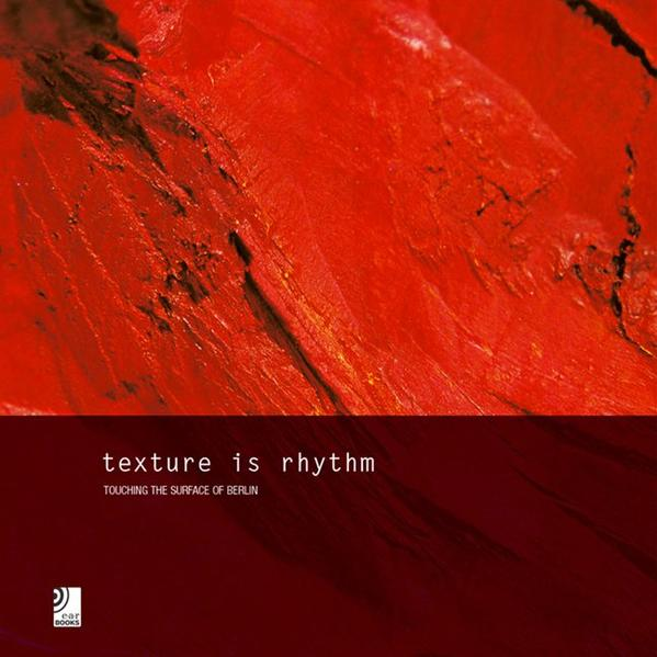 Texture is Rhythm - Touching The Surface of Berlin - Coverbild