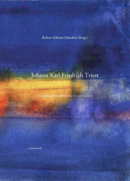 Johann Karl Friedrich Triest: Abhandlungen zur Musik des 18. Jahrhunderts - Coverbild