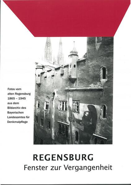 Regensburg. Fenster zur Vergangenheit - Coverbild