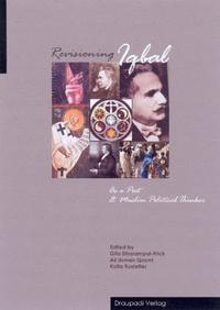 Revisioning Iqbal as a poet and Muslim political thinker Cover