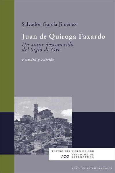 Juan de Quiroga Faxardo. Un autor desconocido del Siglo de Oro - Coverbild